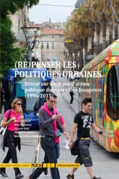 (Re)penser les politiques urbaines - Retour sur vingt ans d'action publique dans les villes françaises (1995-2015)